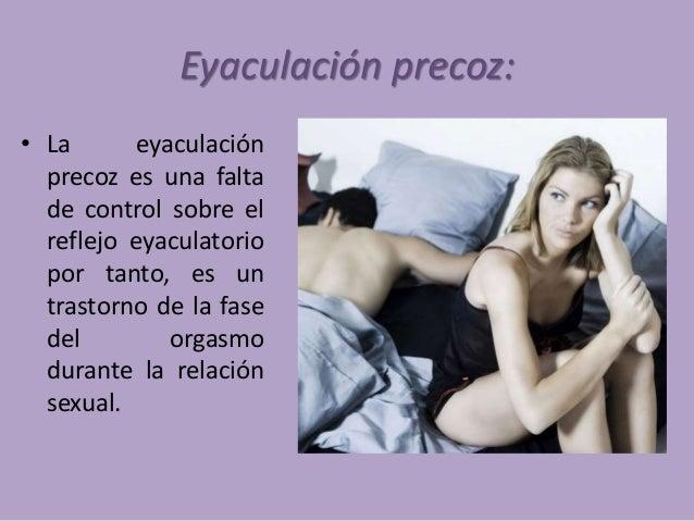 Eyaculación retardada: • Llamado Trastorno orgásmico masculino, es la incapacidad o dificultad para un hombre de llegar al...