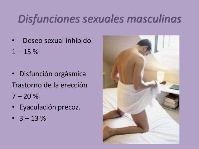 Disfunciones sexuales masculinas • Deseo sexual inhibido 1 – 15 % • Disfunción orgásmica Trastorno de la erección 7 – 20 %...