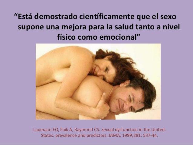 """""""Está demostrado científicamente que el sexo supone una mejora para la salud tanto a nivel físico como emocional"""" Laumann ..."""