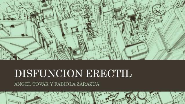 DISFUNCION ERECTIL ANGEL TOVAR Y FABIOLA ZARAZUA