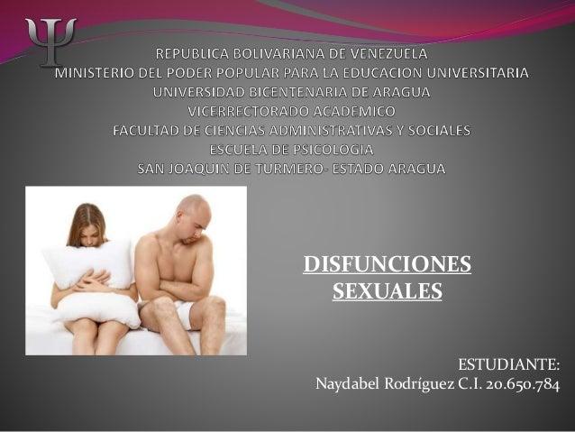 ESTUDIANTE: Naydabel Rodríguez C.I. 20.650.784 DISFUNCIONES SEXUALES