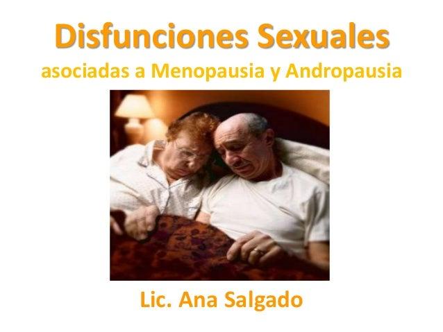 Disfunciones Sexuales asociadas a Menopausia y Andropausia Lic. Ana Salgado