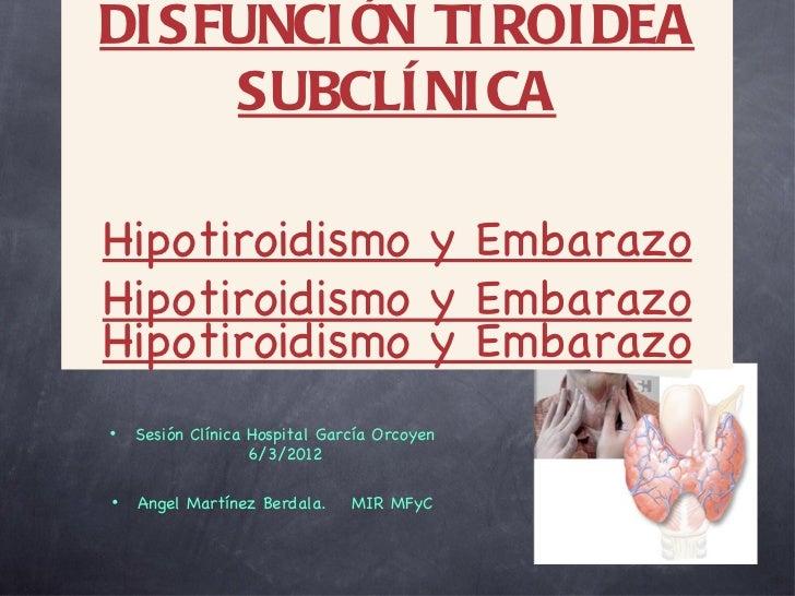 DI SFUNCI Ó TI ROI DEA           N     SUBCLÍ NI CAHipotiroidismo y EmbarazoHipotiroidismo y EmbarazoHipotiroidismo y Emba...
