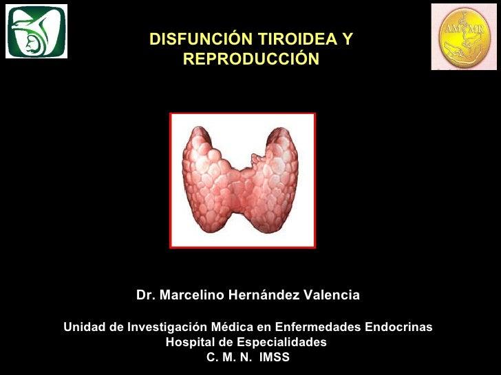Dr. Marcelino Hernández Valencia Unidad de Investigación Médica en Enfermedades Endocrinas Hospital de Especialidades  C. ...