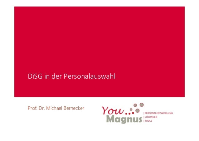 DiSG in der Personalauswahl Prof. Dr. Michael BerneckerProf. Dr. Michael Bernecker