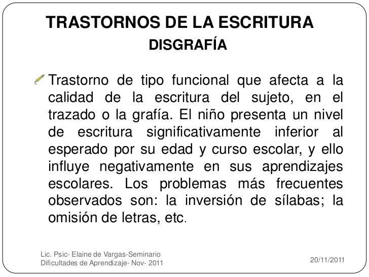 TRASTORNOS DE LA ESCRITURA                                 DISGRAFÍA  Trastorno de tipo funcional que afecta a la  calidad...