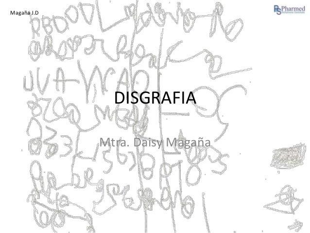 Magaña J.D  DISGRAFIA Mtra. Daisy Magaña