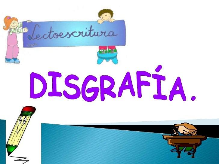 DISGRAFÍA.<br />