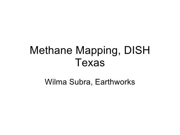 Methane Mapping, DISH Texas Wilma Subra, Earthworks