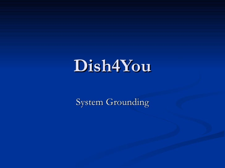 Dish4You System Grounding