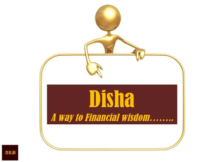 Disha A way to Financial wisdom……..