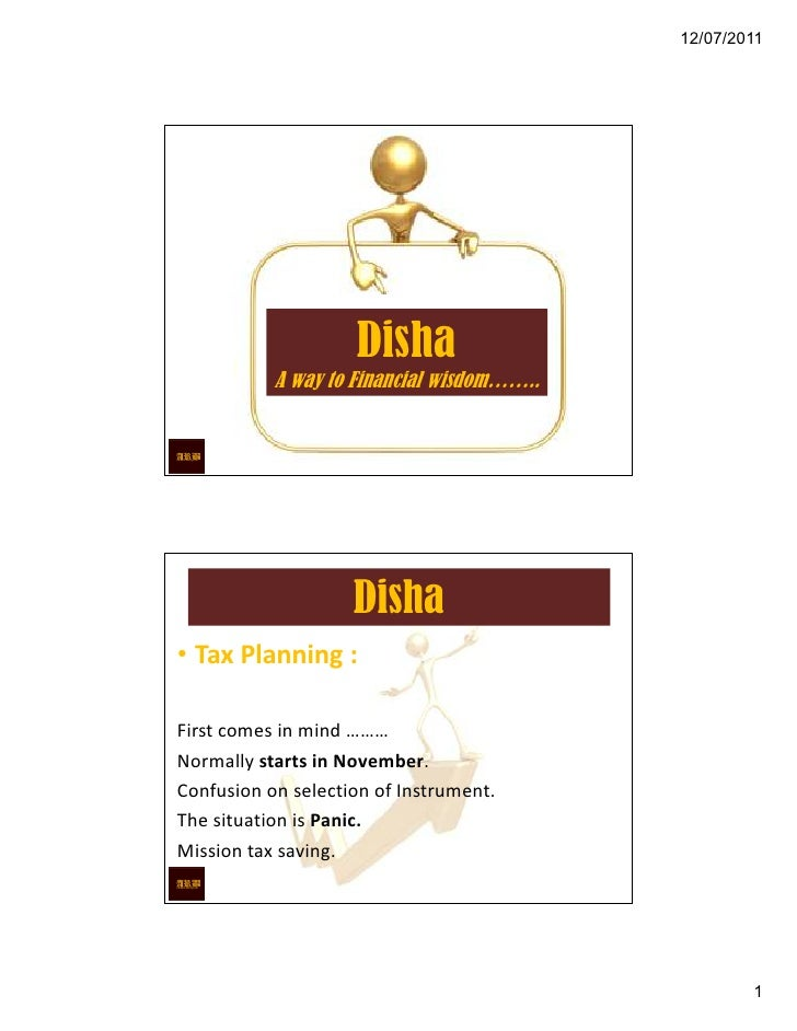 12/07/2011                    Disha           A way to Financial wisdom……..                    Disha• Tax Planning :First ...
