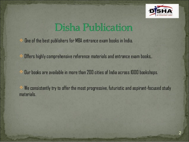  One of the best publishers for MBA entrance exam books in India.  Offers highly comprehensive reference materials and e...