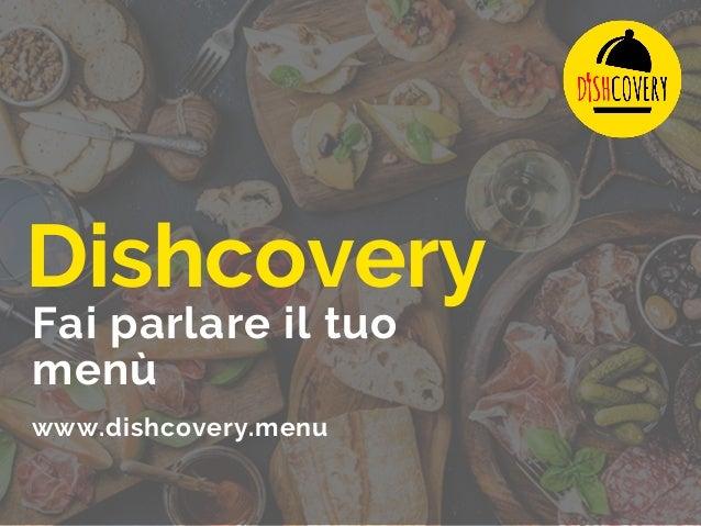 Dishcovery Fai parlare il tuo menù www.dishcovery.menu