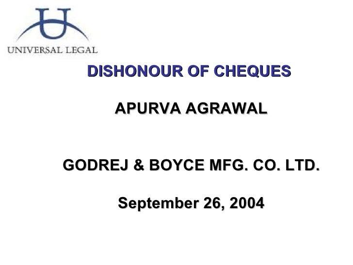DISHONOUR OF CHEQUES  APURVA AGRAWAL GODREJ & BOYCE MFG. CO. LTD. September 26, 2004