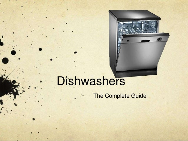 Dishwashers The Complete Guide
