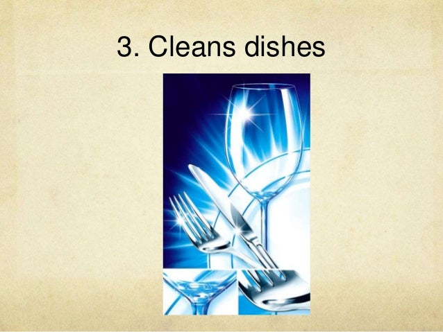 3. Cleans dishes