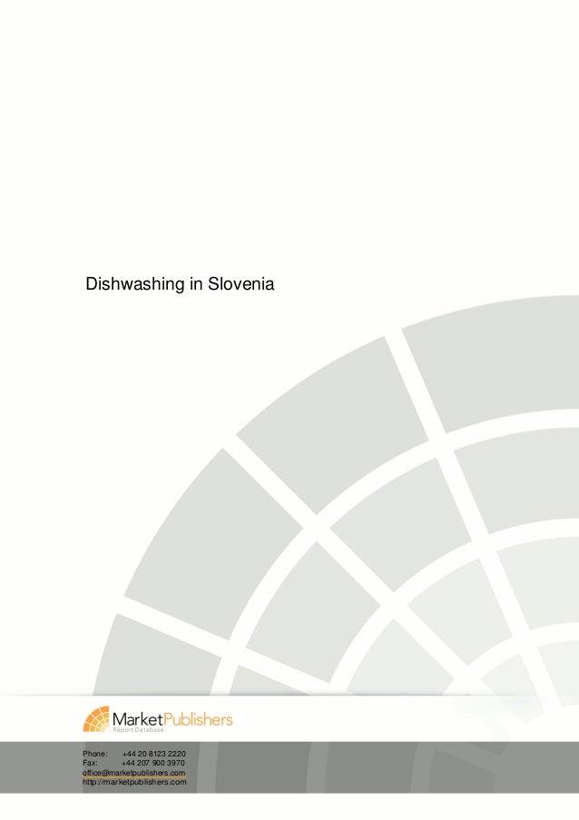 Dishwashing in SloveniaPhone:     +44 20 8123 2220Fax:       +44 207 900 3970office@marketpublishers.comhttp://marketpubli...