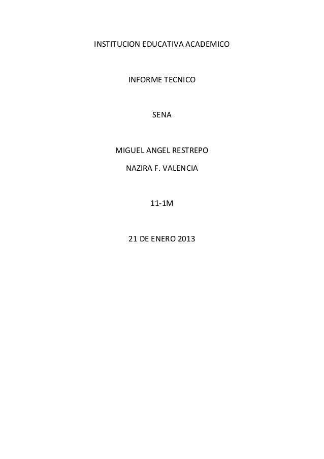 INSTITUCION EDUCATIVA ACADEMICO       INFORME TECNICO             SENA    MIGUEL ANGEL RESTREPO       NAZIRA F. VALENCIA  ...