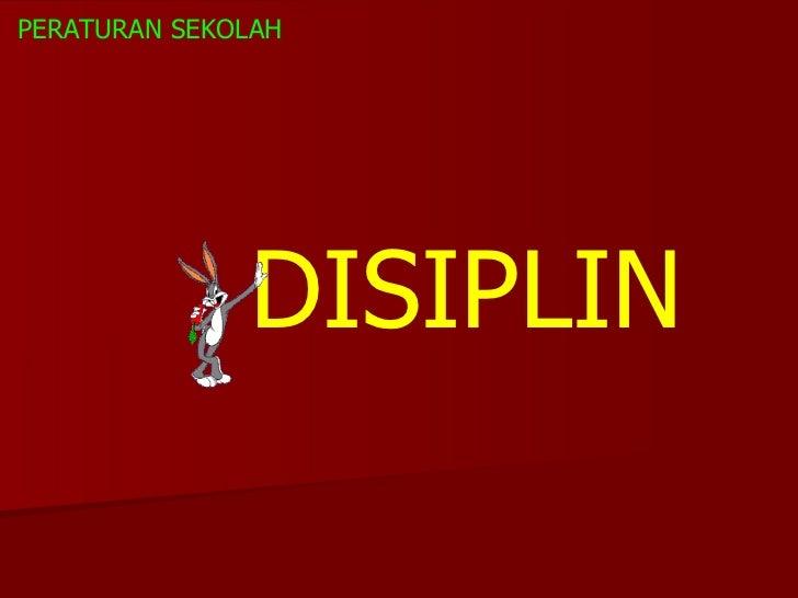 PERATURAN SEKOLAH DISIPLIN