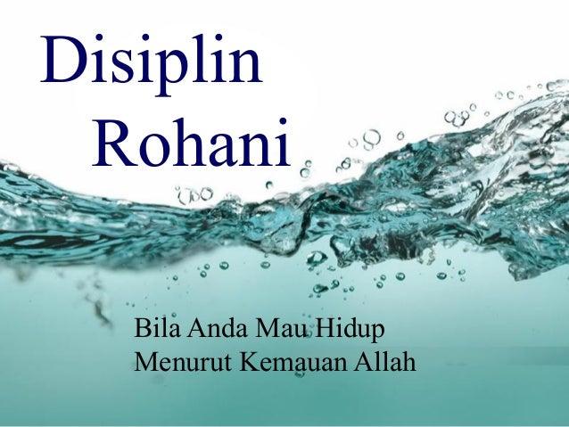 Disiplin Rohani  Bila Anda Mau Hidup  Menurut Kemauan Allah