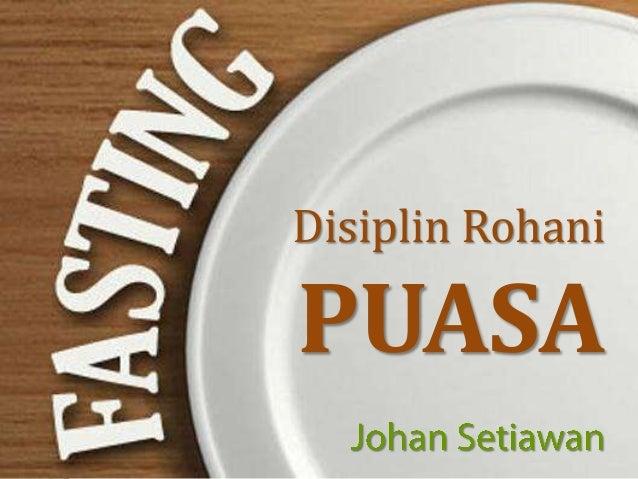 Disiplin Rohani  PUASA