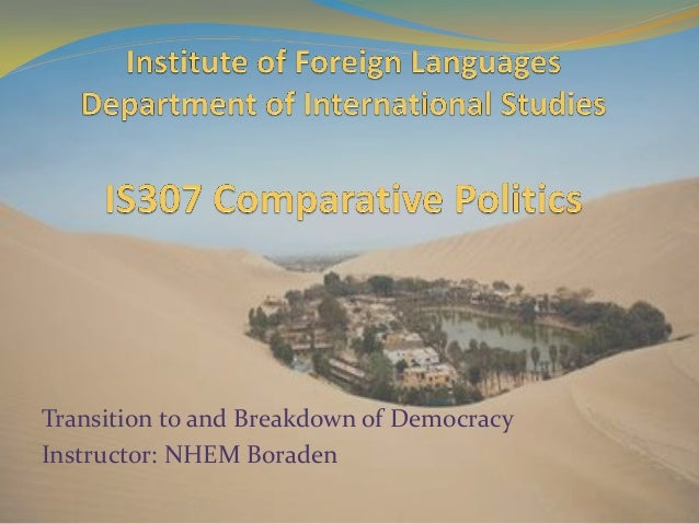 Transition to and Breakdown of Democracy Instructor: NHEM Boraden