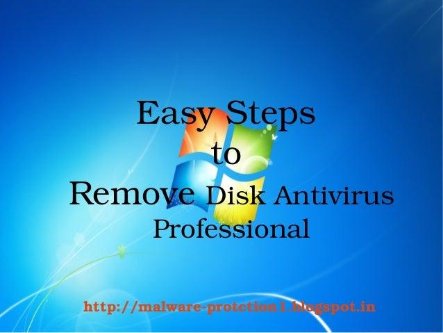 EasySteps       toRemoveDiskAntivirus            Professional    http://malwareprotction1.blogspot.in