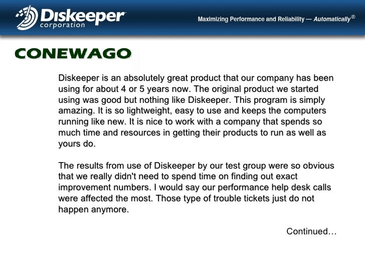 Diskeeper is an absolutely great product that our company has been using for about 4 or 5 years now. The original product ...