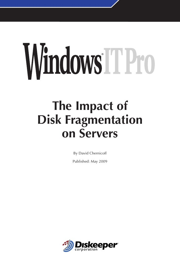 The Impact of Disk Fragmentation     on Servers       By David Chernicoff        Published: May 2009