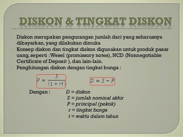  Diskon merupakan pengurangan jumlah dari yang seharusnya dibayarkan, yang dilakukan dimuka  Konsep diskon dan tingkat d...