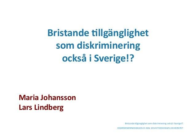Bristande  +llgänglighet   som  diskriminering   också  i  Sverige!?   Bristande  +llgänglighet  som  ...