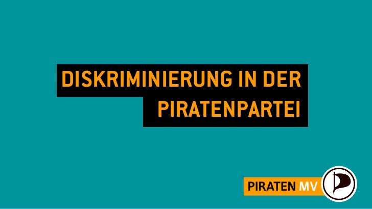 DISKRIMINIERUNG IN DER         PIRATENPARTEI                 PIRATEN MV
