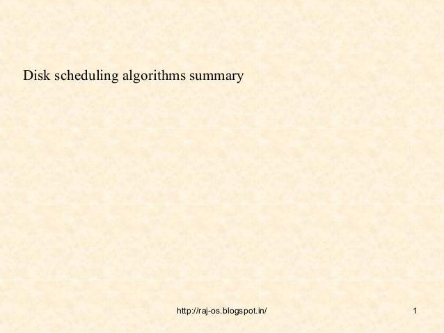 Disk scheduling algorithms summary                       http://raj-os.blogspot.in/   1