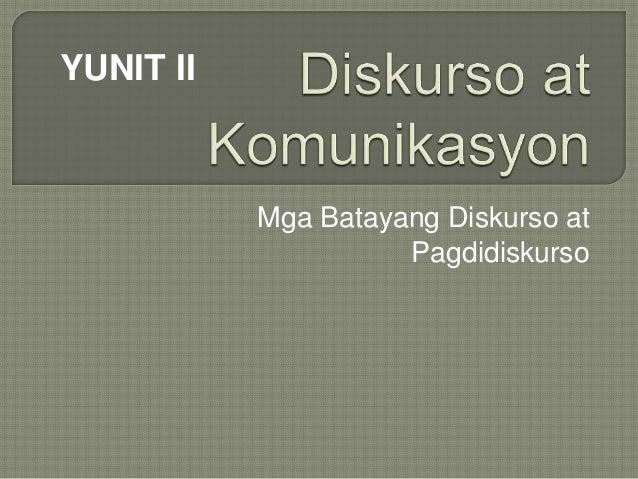 Mga Batayang Diskurso at Pagdidiskurso YUNIT II