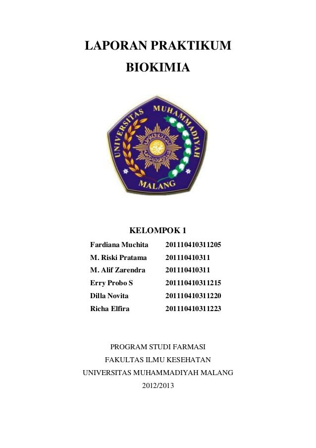 LAPORAN PRAKTIKUMBIOKIMIAKELOMPOK 1Fardiana Muchita 201110410311205M. Riski Pratama 201110410311M. Alif Zarendra 201110410...