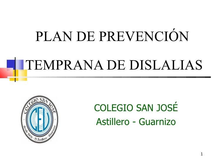 PLAN DE PREVENCIÓNTEMPRANA DE DISLALIAS        COLEGIO SAN JOSÉ        Astillero - Guarnizo                               1