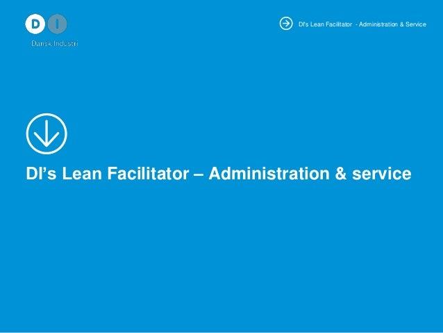 DI's Lean Facilitator - Administration & Service  DI's Lean Facilitator – Administration & service