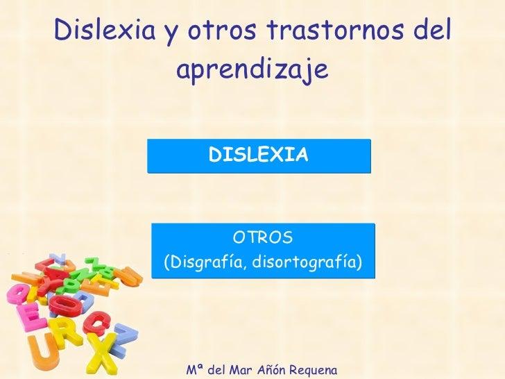Dislexia y otros trastornos del           aprendizaje               DISLEXIA                     OTROS         (Disgrafía,...