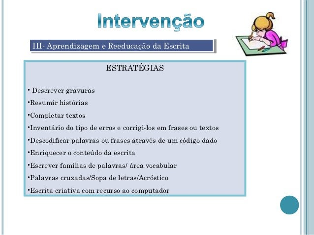 III- Aprendizagem eeReeducação da Escrita  III- Aprendizagem Reeducação da Escrita                         ESTRATÉGIAS• De...