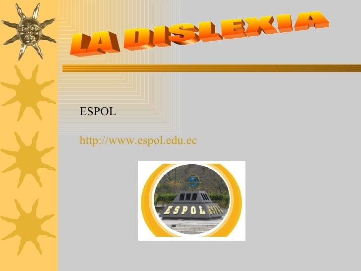 LA DISLEXIA ESPOL http://www.espol.edu.ec