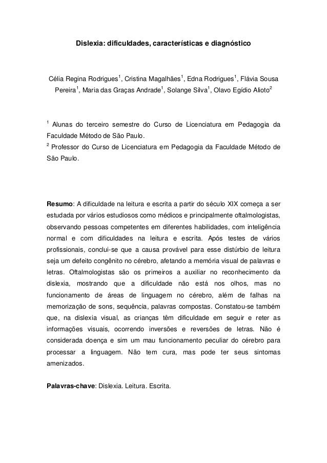 Dislexia: dificuldades, características e diagnóstico Célia Regina Rodrigues1 , Cristina Magalhães1 , Edna Rodrigues1 , Fl...