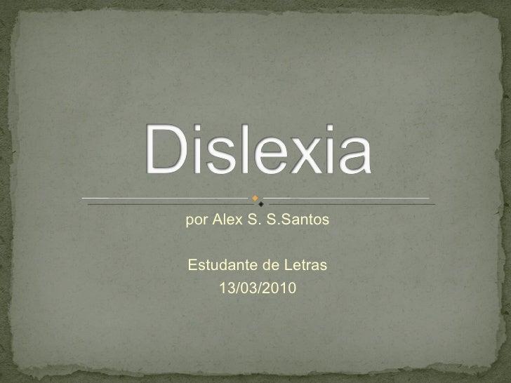 por Alex S. S.Santos Estudante de Letras 13/03/2010