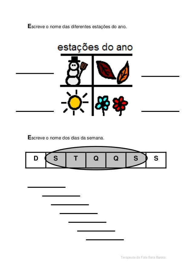 Terapeuta da Fala Sara Barata  Escreve o nome das diferentes estações do ano.  Escreve o nome dos dias da semana.  D  S  T...