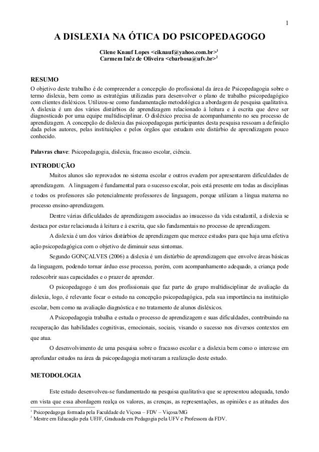1            A DISLEXIA NA ÓTICA DO PSICOPEDAGOGO                               Cilene Knauf Lopes <ciknauf@yahoo.com.br>1...