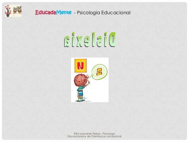 EducadaMente - Psicologia Educacional  Rita Leonardo Feijao - Psicologa Educacional e de Orientaçao vocacional