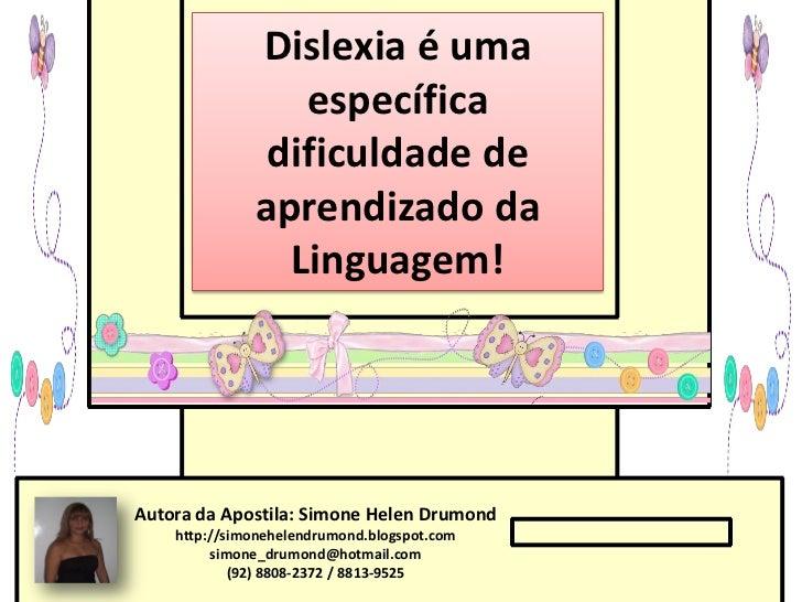 Dislexia é uma                 específica               dificuldade de              aprendizado da                Linguage...