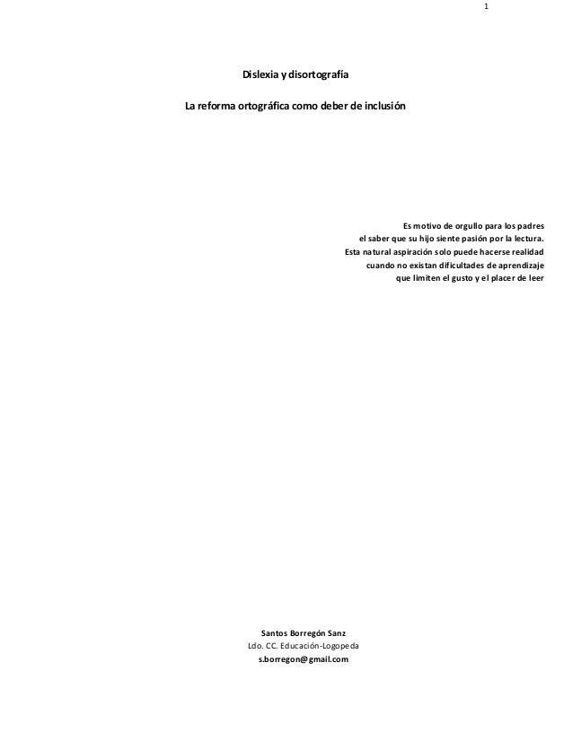 1 Dislexia y disortografía La reforma ortográfica como deber de inclusión Es motivo de orgullo para los padres el saber qu...