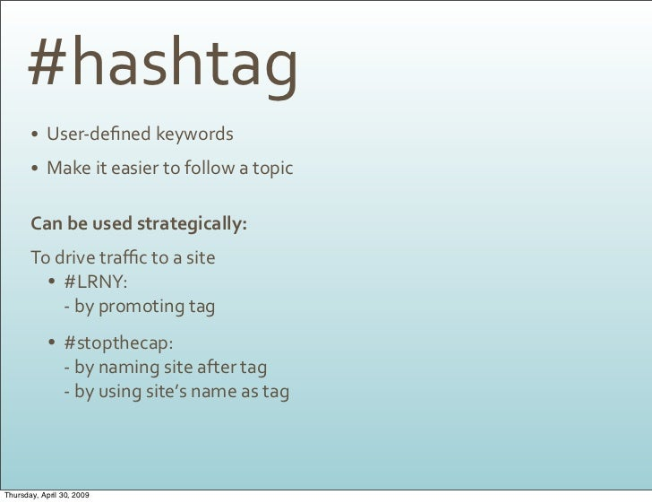 #hashtag        • User‐defined