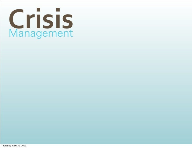 Crisis    Thursday, April 30, 2009